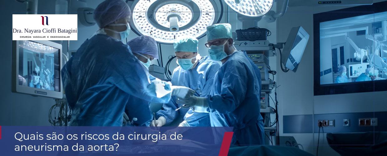 Quais são os riscos da cirurgia de aneurisma da aorta abdominal?